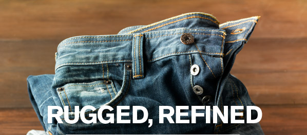RUGGED, REFINED