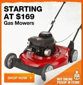 STARTING AT $169 Gas Mowers