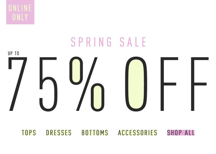 Spring Sale Alert! Up to 75% Off! - Shop Now