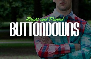 Bright and Printed Buttondowns