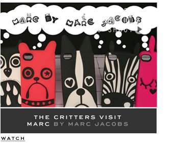 World of Marc Jacobs | The Critters Take on Marc by Marc Jacobs
