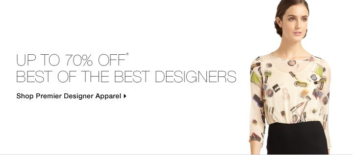 Up To 70% Off* Best Of The Best Designers
