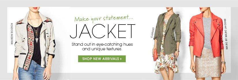 Make your statement... JACKET. SHOP NEW ARRIVALS.