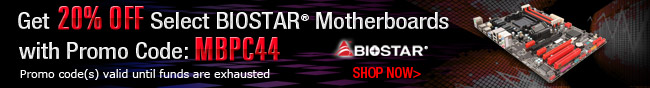 Get 20% OFF Select BIOSTAR Motherboards with Promo Code: MBPC44. Promo code(s) valid until funds are exhausted. SHOP NOW.