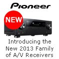 Pioneer - Introducing the New 2013 Family of A/V Receivers. NEW.