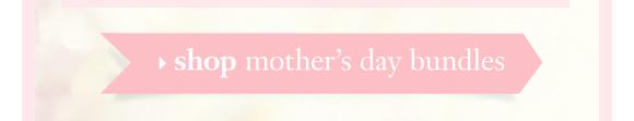 shop mother's day bundles