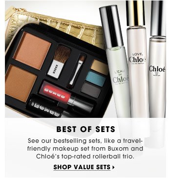 Best Of Sets. See our bestselling sets, like a travel-friendly makeup set from Buxom and Chloe's top-rated rollerball trio. Shop value sets