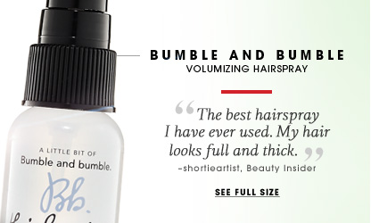 Bumble and bumble. Volumizing Hairspray. The best hairspray I have ever used. My hair looks full and thick. -shortieartist, Beauty Insider. See full size