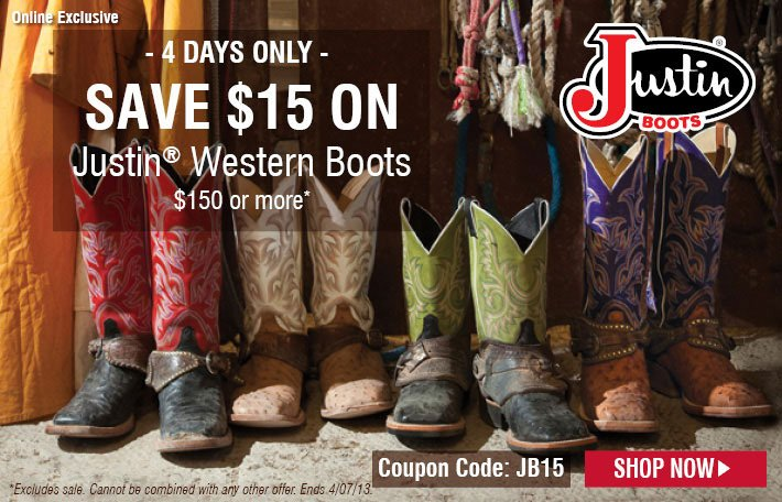 4 Days Only - Save $15 OFF Justin Boots $150 or more*
