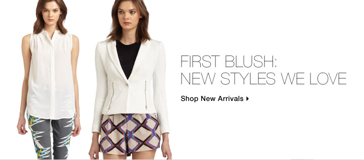 First Blush: New Styles We Love
