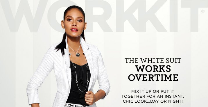 The White Suit Works Overtime. Mix it up or put it together for an instant chic look...day or night. Shop Workkit