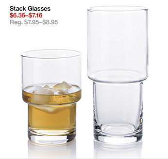 Stack Glasses $6.36-$7.16 Reg.  $7.95-$8.95
