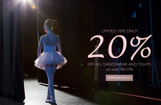 Get Recital Ready! 20% Off All Dance and Tights