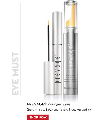 EYE MUST. PREVAGE® Younger Eyes Serum Set, $159.00 (a $198.00 value). SHOP NOW.