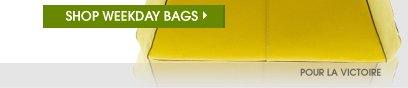 SHOP WEEKDAY BAGS