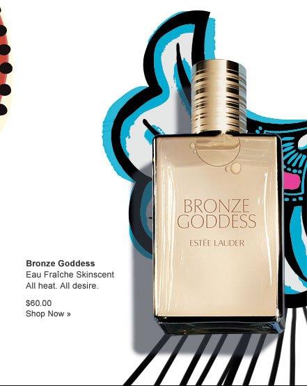 Bronze Goddess Eau Fraîche Skinscent All heat. All desire. $60.00 Shop Now