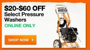 $20-$60 OFF Select Pressure Washers