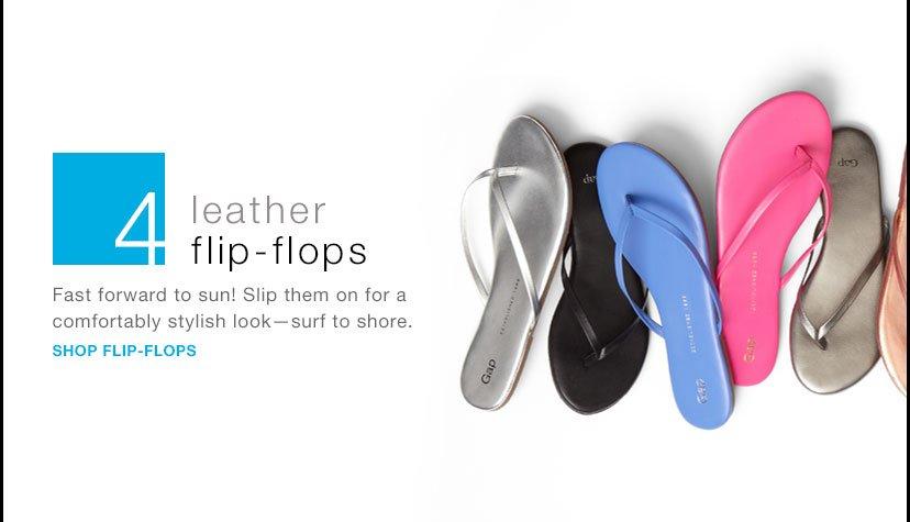 4 | leather flip-flops | SHOP FLIP-FLOPS