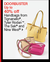 Up to 40% off Handbags from Tignanello®, Tyler Rodan(TM), The Sak® and Nine West®