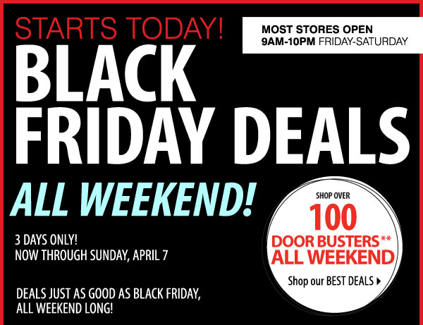 STARTS TODAY! 3 DAYS ONLY! BLACK FRIDAY DEALS ALL WEEKEND! NOW â€