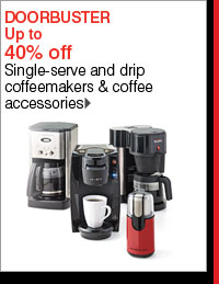 Up to 40% off Single-serve and drip coffeemakers & coffee accessories