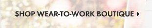 SHOP WEAR–TO–WORK BOUTIQUE
