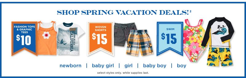 Shop Spring Vacation Deals!(3). Select styles only. While supplies last.