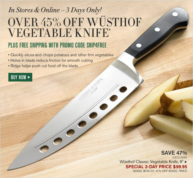 In Stores & Online - 3 Days Only! - OVER 45% OFF WUSTHOF VEGETABLE KNIFE* - PLUS FREE SHIPPING WITH PROMO CODE SHIP4FREE - BUY NOW