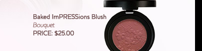 Baked ImPRESSions Blush in Bouquet. PRICE: $25.00