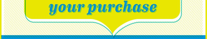 YOUR PURCHASE