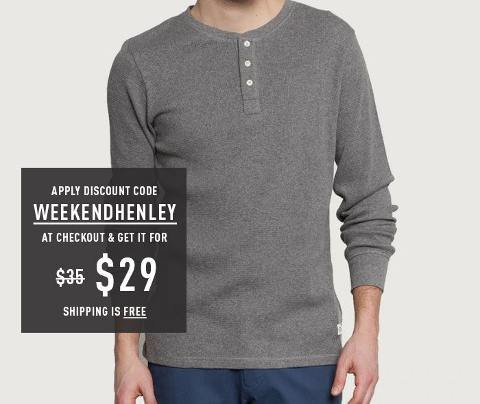 APPLY DISCOUNT CODE WEEKENDHENLEY AT CHECKOUT & GET IT FOR $29 - SHIPPING IS FREE