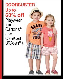 Up to 60% off Playwear from Carter's® and OshKosh B'Gosh®