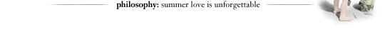 philosophy: summer love is unforgettable