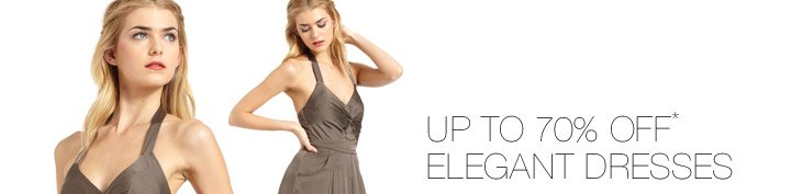 Up To 70% Off* Elegant Dresses
