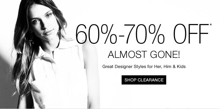 60%-70% Off* Almost Gone! Great Designer Styles