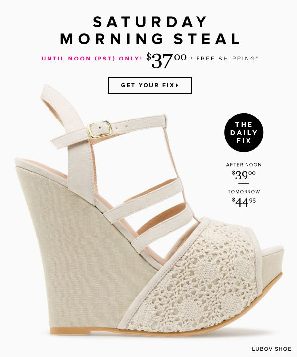 Saturday Morning Steal! Get This Wedge Before the Price Goes Up      Shop Lubov >