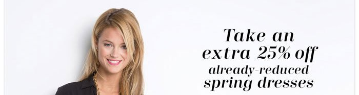Take an extra 25% off already-reduced spring dresses