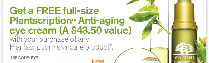 Geet a FREE full size Plantscription Anti aging eye cream A 43 dollars and 50 cents value with your purchase of any Plantscription skincare product USE CODE EYE