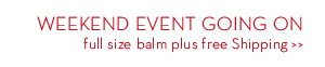 WEEKEND EVENT GOING ON full size balm plus free Shipping.