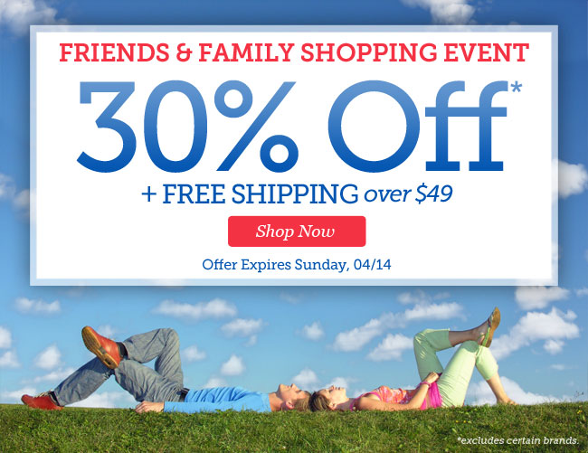 Friends & Family Shopping Event | 30% OFF + Free Shipping over $49 | Offer expires Sunday, 04/14 | Shop Now
