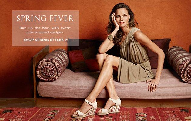 Spring Fever - Shop spring styles >