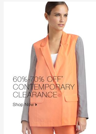 60%-70% Off* Contemporary Clearance