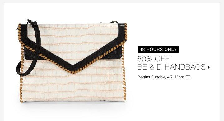 50% Off* Be & D Handbags...Shop Now