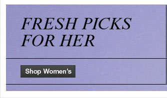 Fresh Picks for Her