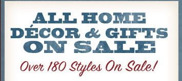 All Home Decor & Gifts on Sale Save on Over 180 Styles