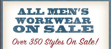 Over 350 Styles of Men's Workwear on Sale