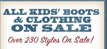 All Kids' Boots & Clothing on Sale
