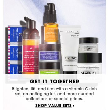 Get It Together. Brighten, lift, and firm with a vitamin C-rich set, an antiaging kit, and more curated collections at special prices. Shop value sets