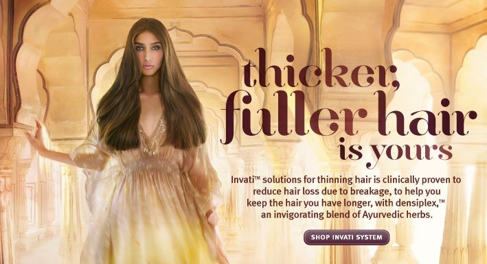thicker, fuller hair is yours. shop invati system