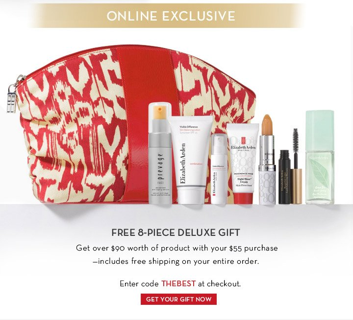 ONLINE EXCLUSIVE. FREE 8-PIECE DELUXE GIFT. Get over $90 worth of product with your $55 purchase—includes free shipping on your entire order. Enter code THEBEST at checkout. GET YOUR GIFT NOW.